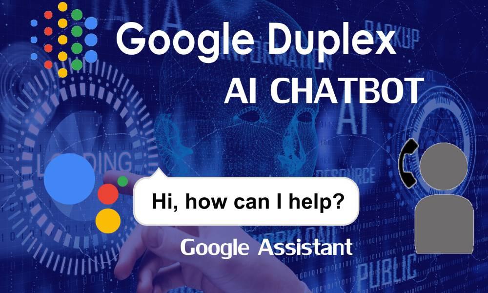 Google Duplex – AI Chatbot