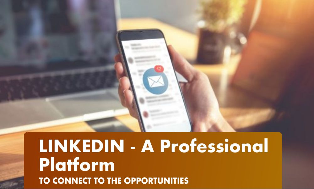 LINKEDIN – A Professional Platform