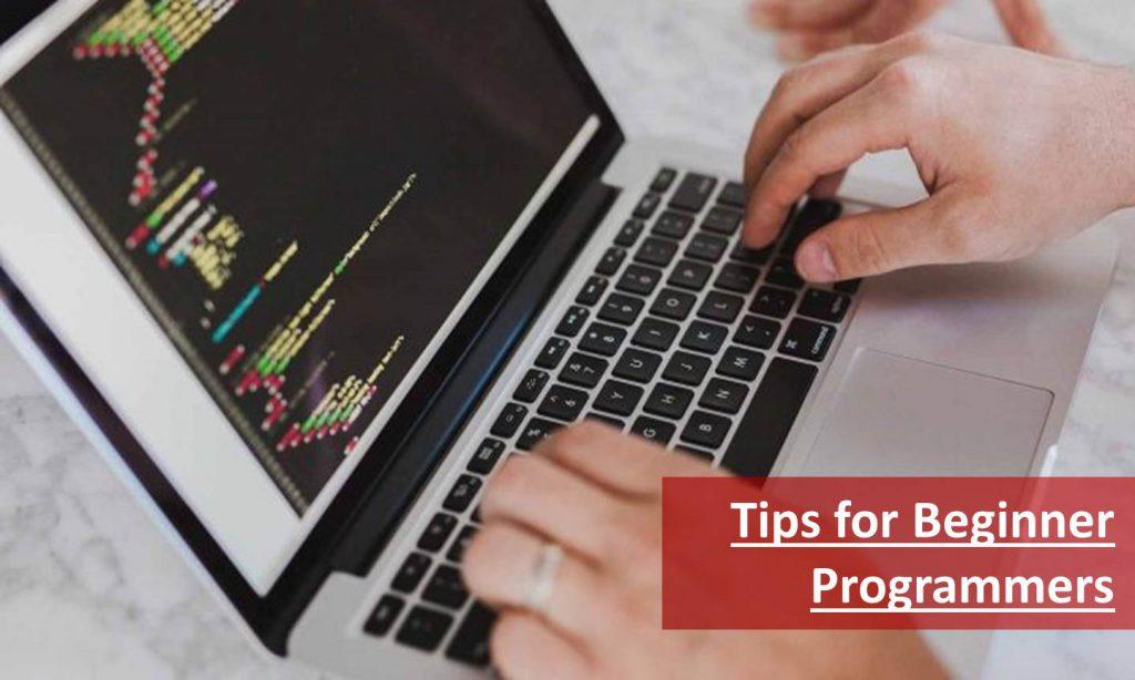 Tips For Beginner Programmers